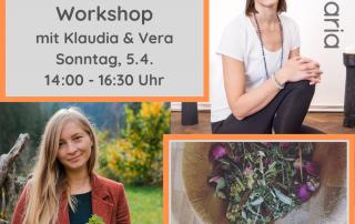 Eine Collage, rechts oben Klaudia sitzend vor dem Yogaria Logo, links unten Vera im Grünen mit Kräutern in den Händen, links oben befindet sich eine Infobox mit den Details zum Workshop, rechts unten sieht man eine Holzschüssel mit Kräutern und Blumen