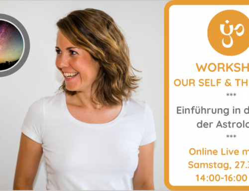 Workshop Our Self & The Stars – Sa. 27.3. 14 Uhr